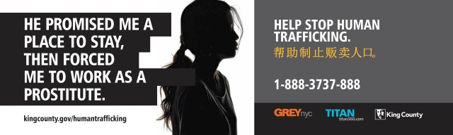 One of several examples of a Metro bus ad to raise awareness of trafficking. Courtesy of http://www.kingcounty.gov/healthservices/health/injury/humantrafficking.aspx